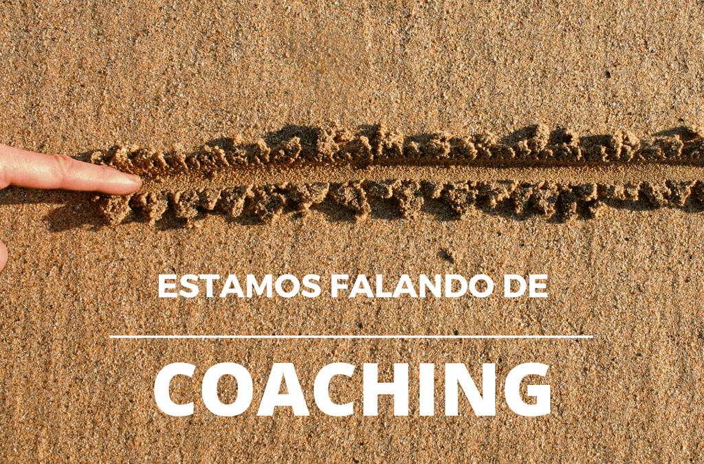 Estamos falando de Coaching
